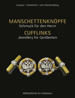 Cufflinks: Jewelery for Gentlemen Walter Grasser