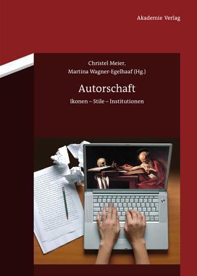 Autorschaft: Ikonen - Stile - Institutionen Christel Meier