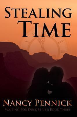 Stealing Time (Waiting for Dusk Book Three)  by  Nancy Pennick