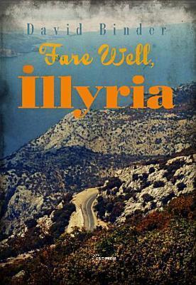 Fare Well, Illyria David Binder