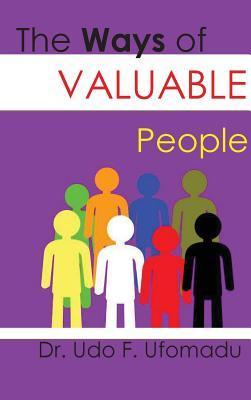 The Ways of Valuable People Udo F Ufomadu