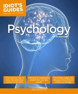 Idiots Guides: Psychology, 5th Edition Joni E. Johnston