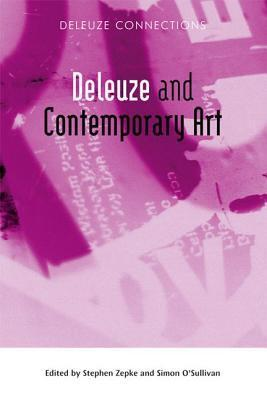 Deleuze and Contemporary Art  by  Stephen Zepke
