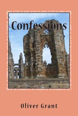 Confessions: Homoerotic Short Stories  by  Oliver Grant