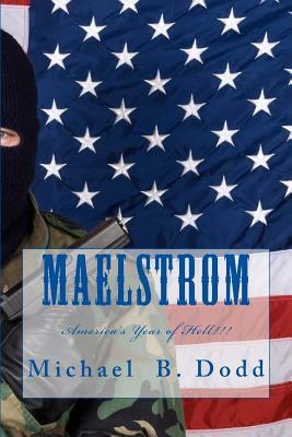 Maelstrom: Americas Year of Hell!  by  Michael B. Dodd