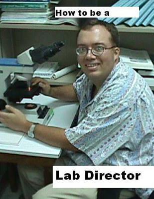 How to Be a Lab Director Philip A. Dauterman