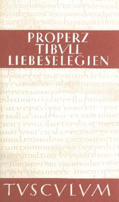 Liebeselegien. Carmina: Lateinisch - Deutsch Properz