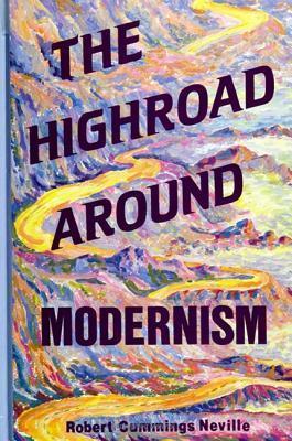 Highroad Around Modernsm  by  Robert Cummings Neville
