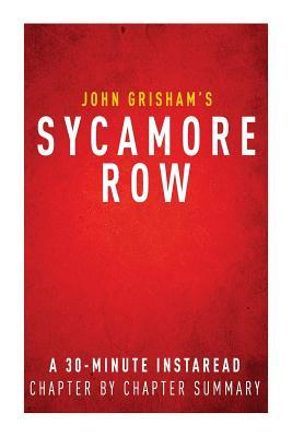 Sycamore Row John Grisham - A 30-Minute Chapter-By-Chapter Summary by InstaRead