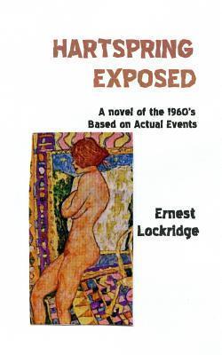 Hartspring Exposed  by  Ernest H. Lockridge