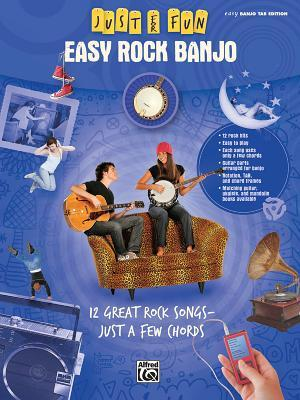 Just for Fun -- Easy Rock Banjo: 12 Great Songs -- Just a Few Chords  by  Alfred A. Knopf Publishing Company, Inc.