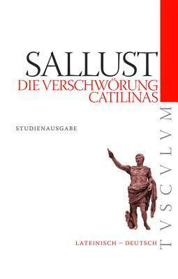 Die Verschworung Catilinas / de Coniuratione Catilinae: Lateinisch - Deutsch Sallust
