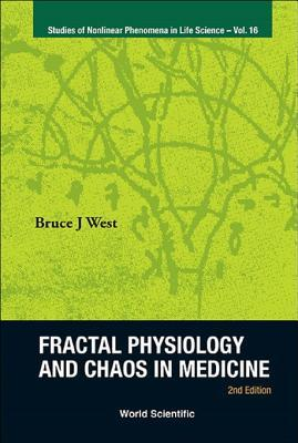 Fractal Physiology and Chaos in Medicine (2nd Edition) Bruce J. West
