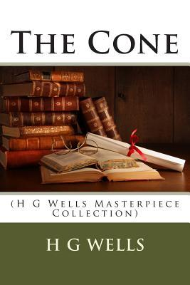 The Cone: H.G. Wells