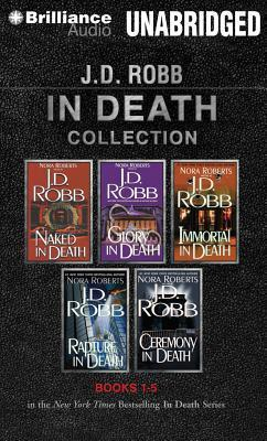 J. D. Robb In Death Collection Books 1-5: Naked in Death, Glory in Death, Immortal in Death, Rapture in Death, Ceremony in Death J.D. Robb