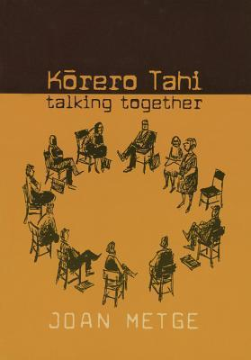 Korero Tahi: Talking Together Joan Metge