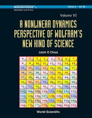 Nonlinear Dynamics Perspective of Wolframs New Kind of Science, a (Volume VI): (Volume VI) Leon O Chua