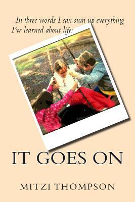 It Goes on  by  Mitzi Thompson