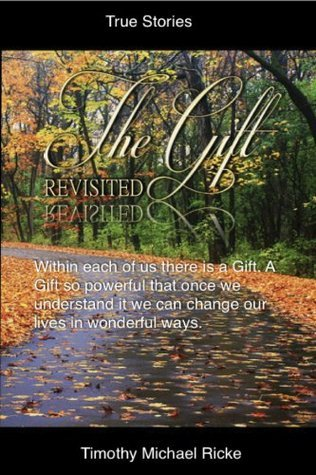 The Gift Revisited Timothy Ricke