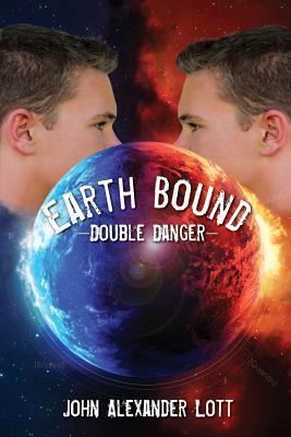 Earthbound: Double Danger John Alexander Lott