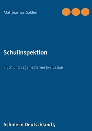 Schulinspektion: Fluch und Segen externer Evaluation  by  Matthias Von Saldern