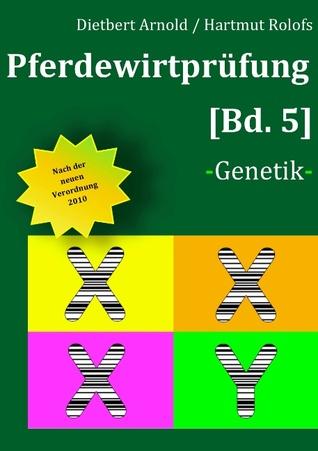 Pferdewirtprüfung [Bd 5]: -Genetik-  by  Dietbert Arnold