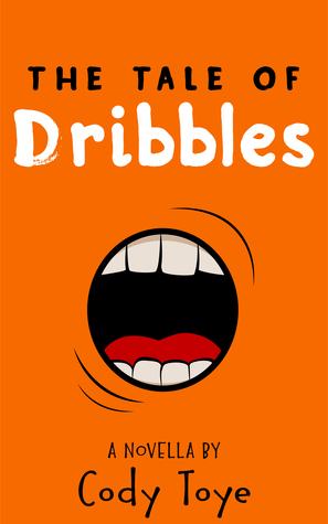 The Tale of Dribbles Cody Toye