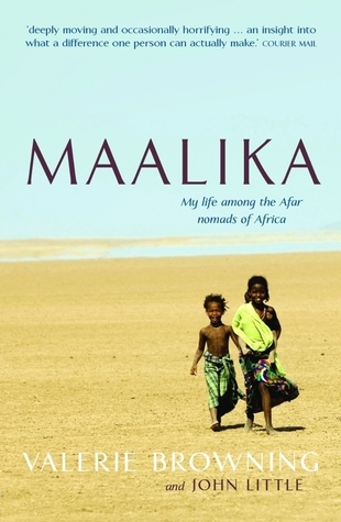 Maalika: My life among the Afar nomads of Africa  by  Valerie Browning