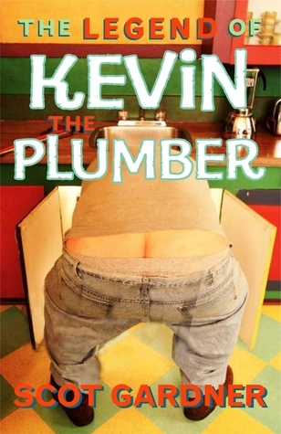 The Legend of Kevin the Plumber Scot Gardner