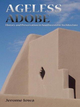 Ageless Adobe  by  Jerome Iowa