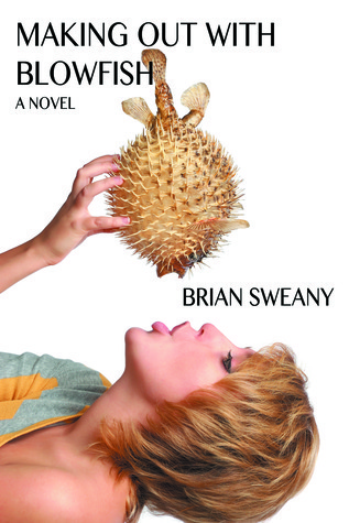 Making Out with Blowfish  by  Brian Sweany