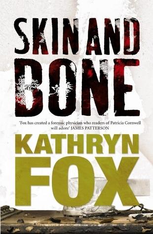 Skin and Bone: Anya Crichton Novel 3 Kathryn Fox