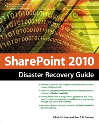 SharePoint 2010 Disaster Recovery Guide, 2nd Edition John L. Ferringer