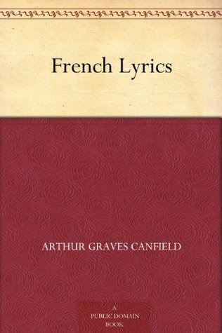 French Lyrics  by  Arthur Graves Canfield