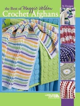 The Best of Maggie Weldon Crochet Afghans Maggie Weldon