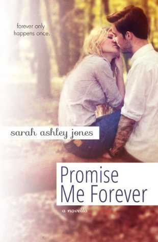 Promise Me Forever: A novella (Promise Me Series)  by  Sarah Ashley Jones