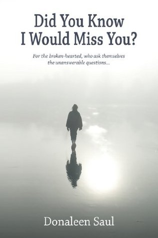 Did You Know I Would Miss You?  by  Donaleen Saul