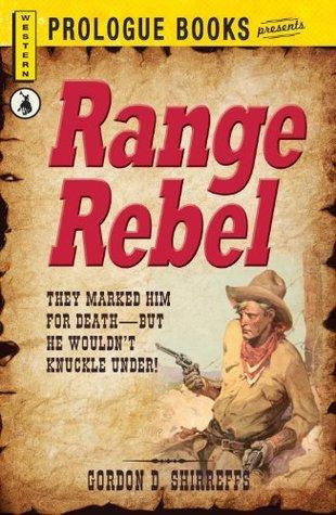 Range Rebel  by  Gordon D. Shirreffs