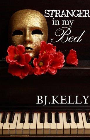Stranger In My Bed BJ Kelly