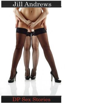 DP Sex Stories: Margaret Gets What She Wants Jill Andrews