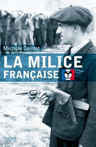 La milice française  by  Michèle Cointet