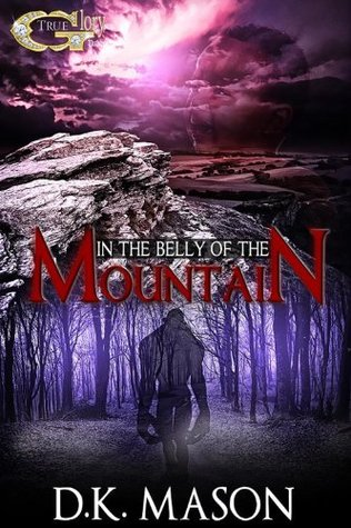 IN THE BELLY OF THE MOUNTAIN D.K. Mason