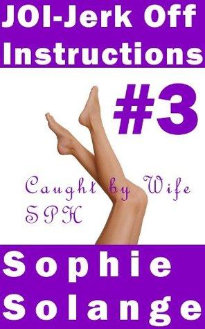 JOI - JO Instructions #3 Sophie Solange