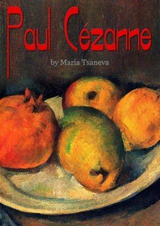 Paul Cézanne (Annotated Masterpieces) Maria Tsaneva