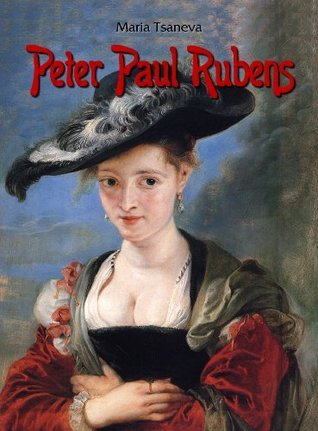 Peter Paul Rubens (Annotated Masterpieces) Maria Tsaneva