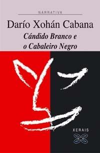 Cándido Branco e o Cabaleiro Negro  by  Darío Xohán Cabana