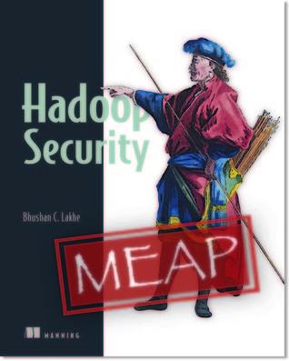 Hadoop Security Bhushan Lakhe
