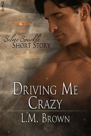 Driving Me Crazy  by  L.M. Brown