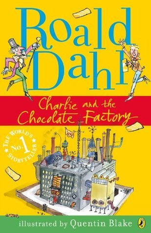 My Roald Dahl: Charlie and the Chocolate Factory  by  Roald Dahl