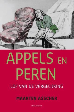Appels en peren : lof van de vergelijking  by  Maarten Asscher